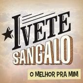 O Melhor Pra Mim von Ivete Sangalo