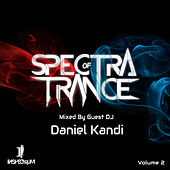 Spectra Of Trance Vol. 2 (Mixed By Guest DJ Daniel Kandi) by Various Artists