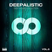Deepalistic - Deep House Collection, Vol. 6 de Various Artists