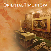 Oriental Time in Spa – Relaxation Music, Healing Water, Stress Relief Music, Deep Sleep, Relaxation Wellness, Soothing Piano by Relaxing Sounds of Nature