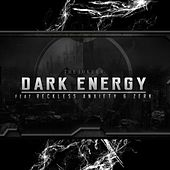 Dark Energy (feat. Reckless Anxiety & Zerk) by The Jokerr