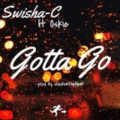 Gotta Go (feat. Oskie) by Swisha-C