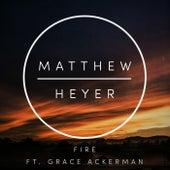 Fire by Matthew Heyer