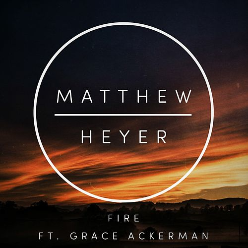 Fire by Matthew Heyer