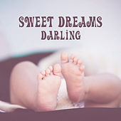 Sweet Dreams Darling – Healing Lullabies for Baby, Calm Night, Music at Goodnight by Bedtime Baby