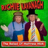 The Ballad of Mattress Mick by Richie Kavanagh