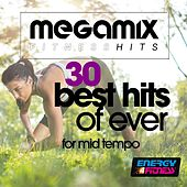 Megamix Fitness 30 Best Hits of Ever for Mid Tempo (30 Tracks Non-Stop Mixed Compilation for Fitness & Workout) by Various Artists