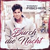 Durch die Nacht by Tommy Fischer