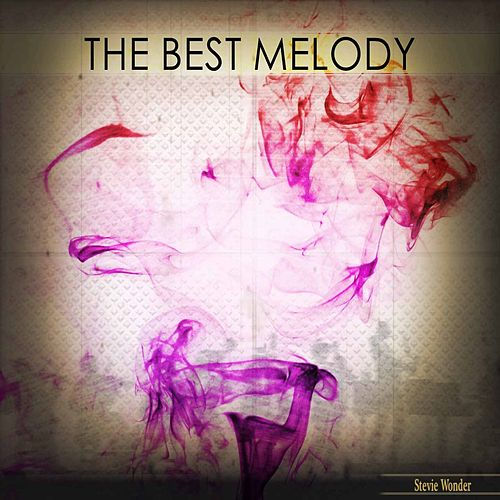 The Best Melody by Stevie Wonder