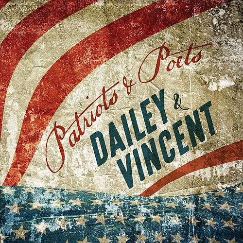 Patriots and Poets by Dailey & Vincent
