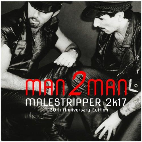 Male Stripper 2k17: 30th Anniversary Edition by Man 2 Man