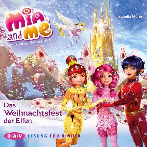 Mia and Me - Das Weihnachtsfest der Elfen (Lesung mit Musik) von Isabella Mohn