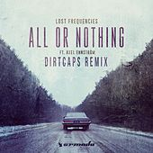 All or Nothing (Dirtcaps Remix) by Lost Frequencies