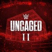 WWE: Uncaged II by WWE & Jim Johnston (