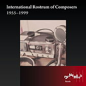 International Rostrum of Composers 1955-1999 by Various Artists