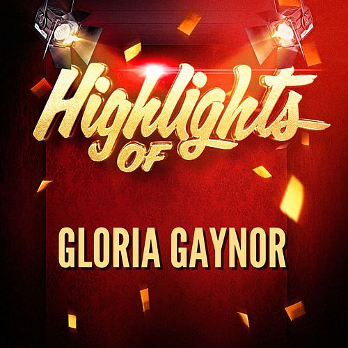 Highlights of Gloria Gaynor de Gloria Gaynor