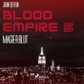 Magierblut - Blood Empire 5 (Ungekürzt) von John Devlin