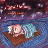 Jagged Dreams de David Howard