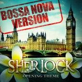 Sherlock - Opening Theme (Bossa Nova Version) by Gold Rush Studio Orchestra