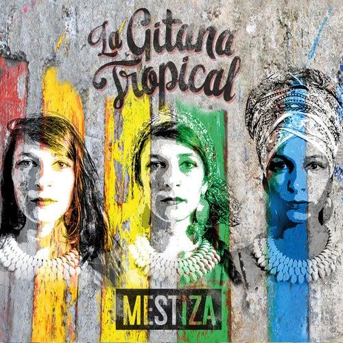 Mestiza by La Gitana Tropical