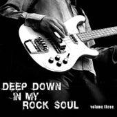 Deep Down in My Rock Soul, Vol. 3 de Various Artists