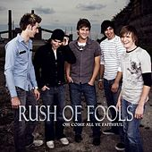 O Come All Ye Faithful by Rush Of Fools