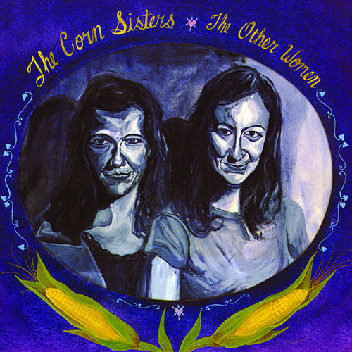 Other Women by The Corn Sisters