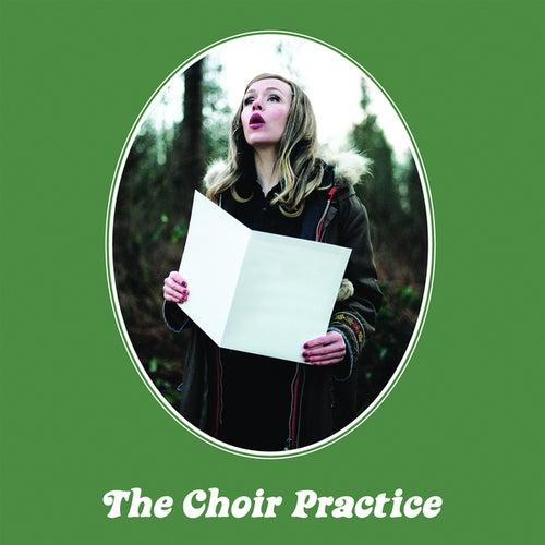 The Choir Practice by The Choir Practice