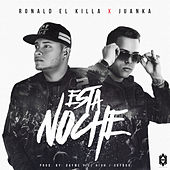 Esta Noche (feat. Juanka El Problematik) de Ronald el Killa