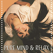 Pure Mind & Relax – Sounds for Rest, Ocean Dreams, Restful Melodies, Nature Noise, Relaxed Brain by Relaxing Sounds of Nature