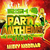 Irish Party Anthems by Micky Modelle