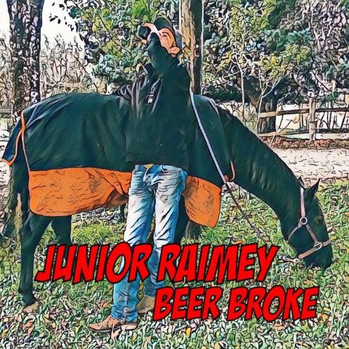 Beer Broke by Junior Raimey