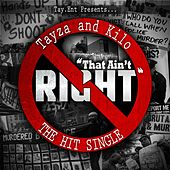 That Ain't Right (feat. Tayza) by Kilo