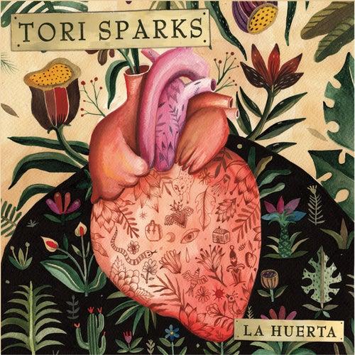 La Huerta by Tori Sparks