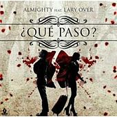 Que Paso by Almighty