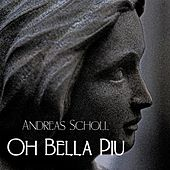 O bella piu by Andreas Scholl