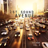 1st Sound Avenue, Vol. 3 - Techno by Various Artists