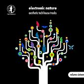 Electronic Nature, Vol. 16 - Aesthetic Tech-House Tracks! von Various Artists