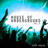 House of Underground, Vol. 3 - Tech House by Various Artists