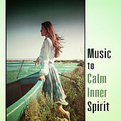 Music to Calm Inner Spirit – Relaxing New Age Sounds, Stress Relief, Peaceful Mind, Inner Silence by Relaxed Piano Music