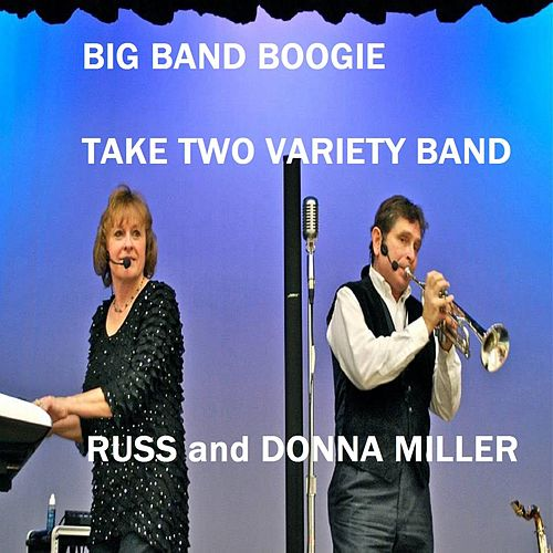 Big Band Boogie by Take Two Variety Band (Russ and Donna Miller)
