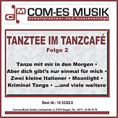 Tanztee im Tanzcafé, Folge 2 von Various Artists