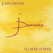 Flower Power by John Dennis
