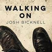 Walking On by Josh Bicknell