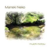 Muichi Motsu von Maneki Neko