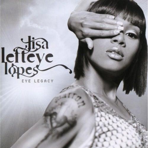 Eye Legacy by Lisa 'Left Eye' Lopes