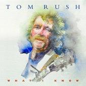 What I Know von Tom Rush