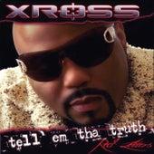 Tell 'Em Tha Truth by Xross