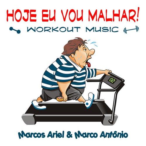 Hoje Eu Vou Malhar by Marcos Ariel