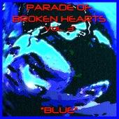 Parade Of Broken Hearts Vol. 3